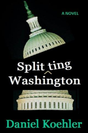 Splitting Washington by Daniel Koehler (Suspense)