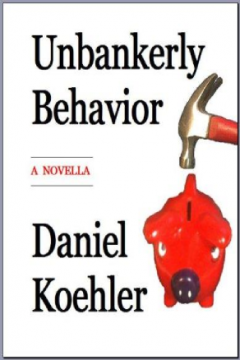 Unbankerly Behavior by Daniel Koehler (Suspense)