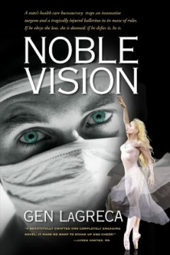 Noble Vision by Gen LaGreca (Romantic Medical Thriller)