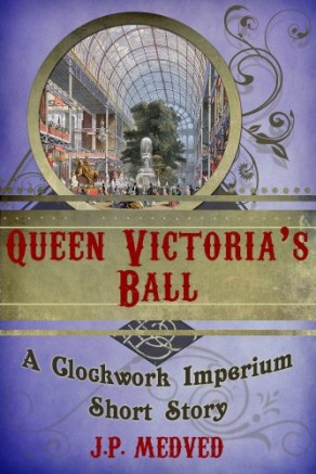 Queen Victoria's Ball by J.P. Medved (Steampunk)