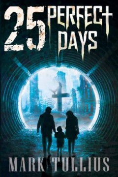25 Perfect Days by Mark Tullius