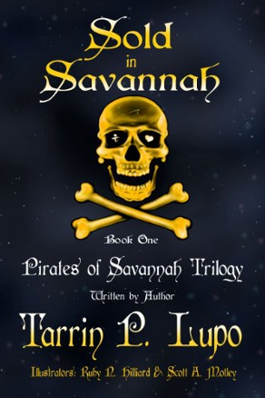 Sold in Savannah (Pirates of Savannah #1) by Tarrin Lupo  (YA Historical Adventure)