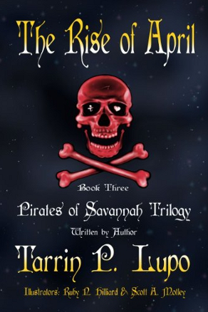 The Rise of April (Pirates of Savannah #3) by Tarrin Lupo (YA Historical Adventure)
