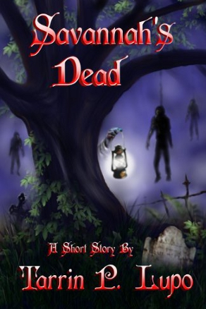 Savannah's Dead by Tarrin Lupo (Horror and Mystery Short Story)