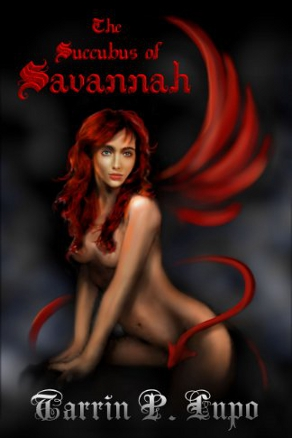 The Succubus of Savannah by Tarrin Lupo (Supernatural-Thriller Short Story)