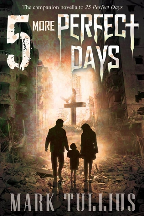 5 More Perfect Days by Mark Tullius (Dystopian)