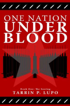 One Nation Under Blood by Tarrin Lupo (Dystopian Science Fiction)