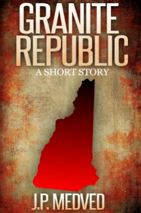Granite Republic by J.P. Medved (Political Thriller)