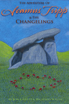 The Adventure of Seamus Tripp and the Changelings by Jon Garett and Richard Walsh (Middle Grade Adventure)