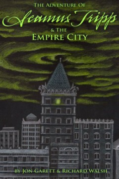 The Adventure of Seamus Tripp and the Empire City by Jon Garett and Richard Walsh (Middle Grade Adventure)