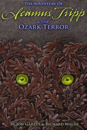The Adventure of Seamus Tripp and the Ozark Terror by Jon Garett and Richard Walsh (Middle Grade Adventure)