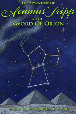 The Adventure of Seamus Tripp and the Sword of Orion by Jon Garett and Richard Walsh (Middle Grade Adventure)