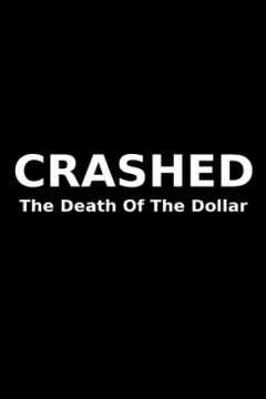 Crashed: The Death of the Dollar by William Cooper (Dystopian, Political)