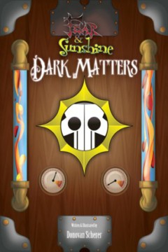 Fear & Sunshine: Dark Matters by Donovan Scherer (Children's Literature)