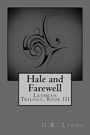 Hale and Farewell (Lethean Trilogy, Book 3) by G.R. Lyons (Historical Fantasy)