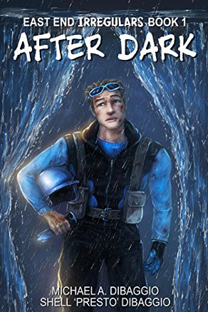 After Dark (East End Irregulars, Book 1) by Michael A. DiBaggio (YA Superhero, Urban Fantasy)