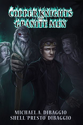 Copper Knights and Granite Men by Michael A. DiBaggio (Urban Fantasy, Occult Adventure)