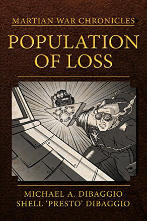 Population of Loss: Four Tales of the Martian War by Michael A. DiBaggio (Alternate History, Science Fiction)