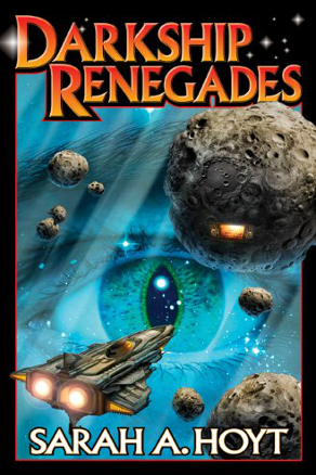 Darkship Renegades (Darkship, Book 2) by Sarah A. Hoyt (Science Fiction)