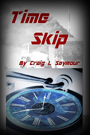 Time Skip by Craig L. Seymour (Science Fiction, Time Travel)