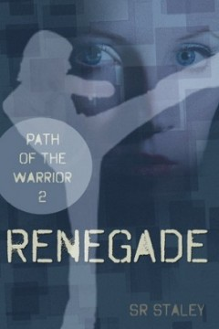Renegade (Path of the Warrior, Book 2) by SR Staley (Middle-Grade Action-Adventure)