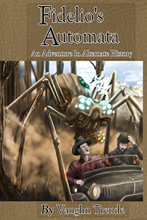 Fidelio's Automata by Vaughn Treude (Steampunk, Alternate History)